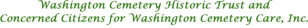 Washington Cemetery Historic Trust and Concerned Citizens for Washington Cemetery Care, Inc.